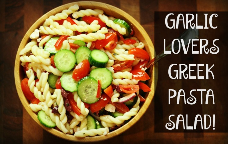 GarlicLoversGreekPastaSalad
